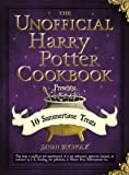 The Unofficial Harry Potter Cookbook Presents - 10 Summertime Treats