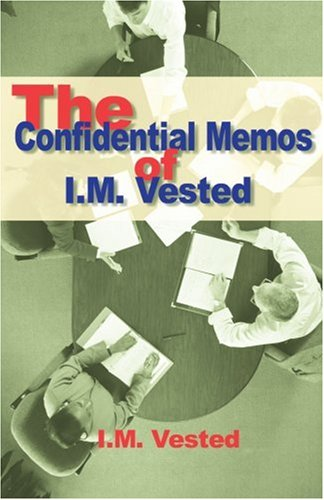 The Confidential Memos of I.M. Vested