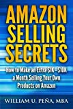 img - for Amazon Selling Secrets: How to Make an Extra $1K - $10K a Month Selling Your Own Products on Amazon book / textbook / text book