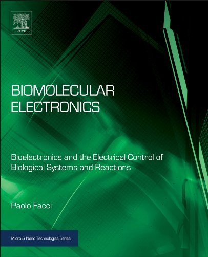 Biomolecular Electronics: Bioelectronics and the Electrical Control of Biological Systems and Reactions (Micro and Nano Technologies)
