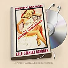 The Case of the Angry Mourner: Perry Mason, Book 38 Audiobook by Erle Stanley Gardner Narrated by Alexander Cendese