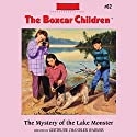 The Mystery of the Lake Monster: The Boxcar Children, Book 62 (       UNABRIDGED) by Gertrude Chandler Warner Narrated by Aimee Lilly