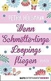 Image de Wenn Schmetterlinge Loopings fliegen: Roman (Allgemeine Reihe. Bastei Lübbe Taschenbüche