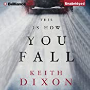 This Is How You Fall | [Keith Dixon]