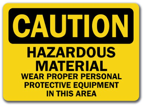 "Caution Sign - Hazardous Material Wear Proper Personal Protective Equipment In This Area - 10"" x 14"" OSHA Safety Sign"