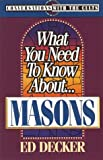 What You Need to Know About... Masons (Conversations With the Cults) (0890819459) by Decker, Ed