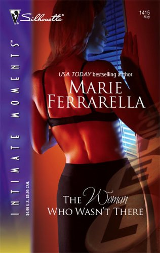 The Woman Who Wasn't There (Silhouette Intimate Moments # 1415) (Cavanaugh Justice Series), MARIE FERRARELLA