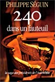 img - for 240 dans un fauteuil: La saga des presidents de l'Assemblee (French Edition) book / textbook / text book
