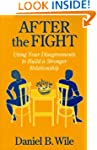 After the Fight: Using Your Disagreem...