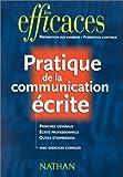 echange, troc Corinne Abensour - Pratiques de la communication écrite: Principes généraux ; Ecrits professionnels ; Outils d'expression avec exercices corrig
