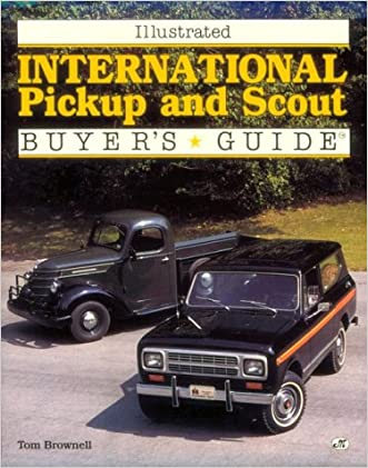 Illustrated International Pickup and Scout Buyer's Guide (Motorbooks International Illustrated Buyer's Guide Series)