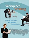 img - for Workplace Writing: Planning, Packaging, and Perfecting Communication book / textbook / text book