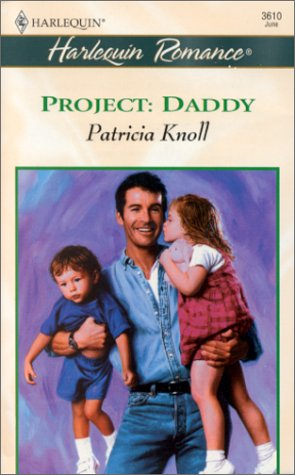 Image for Project: Daddy (Baby Boom) (Harlequin Romance, 3610)