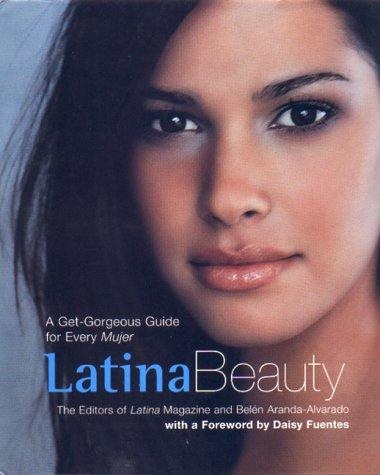 Latina Beauty, Latina Magazine/ Aranda-Alvarado,Belen