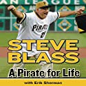 A Pirate for Life Audiobook by Steve Blass, Erik Sherman Narrated by Steve Blass