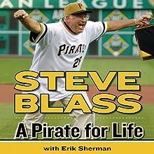 A Pirate for Life Audiobook by Steve Blass, Erik Sherman Narrated by Steve Blass