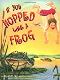 If You Hopped Like A Frog (0590098578) by Schwartz, David