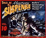img - for Tales of Mystery and Suspense: Vol. 10: Radio's Outstanding Theater of Thrills book / textbook / text book