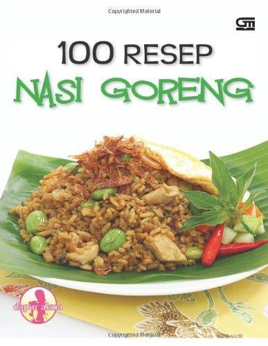 100 Resep Nasi Goreng (Indonesian Edition) by Alma, Dapur (2011) Paperback