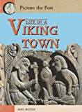 Life in a Viking Town (Picture the Past)