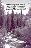 img - for Assessing the TMDL Approach to Water Quality Management book / textbook / text book