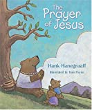 The Prayer of Jesus (1400301130) by Hank Hanegraaff