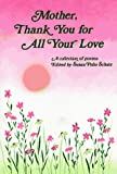 Mother, Thank You for All Your Love (0883962608) by Schutz, Susan Polis