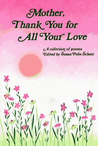 Mother, Thank You for All Your Love, Susan Polis Schutz