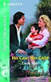 img - for His Case, Her Child: Cold Cases: L.A. (Harlequin Superromance No. 1281) book / textbook / text book