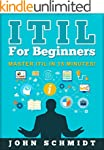 ITIL For Beginners: Master ITIL In 15...