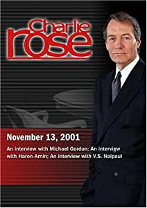 Charlie Rose with Michael Gordon; Haron Amin; V.S. Naipaul (November 13, 2001)