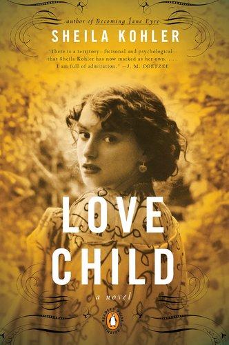 Love Child: A Novel, Sheila Kohler