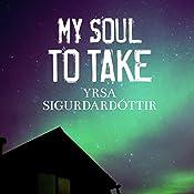 My Soul to Take: Thora Gudmundsdottir Series, Book 2 | Yrsa Sigurdardottir
