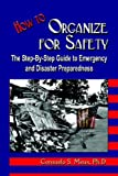 img - for How to Organize for Safety: The Step-By-Step Guide to Emergency and Disaster Preparedness book / textbook / text book