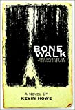 Bone Walk: The Journey of Thomas Shepard (0970720629) by Kevin Howe