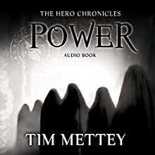Power: The Hero Chronicles, Book 4 Audiobook by Tim Mettey Narrated by Will Cate