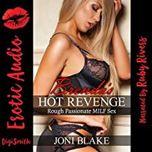 Brenda's Hot Revenge: Rough Passionate MILF Sex Audiobook by Joni Blake Narrated by Ruby Rivers