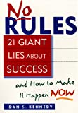 No Rules: 21 Giant Lies About Success and How to Make It Happen Now