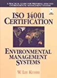ISO 14001 Certification - Environmental Management Systems: A Practical Guide for Preparing Effective Environmental Management Systems