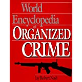 World Encyclopedia Of Organized Crime ~ Jay Robert Nash