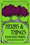 Herbs and Things 19 Ed: A Compendium of Practical and Exotic Lore