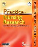 The Practice of Nursing Research: Conduct, Critique, & Utilization