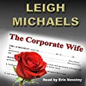 The Corporate Wife Audiobook by Leigh Michaels Narrated by Erin Novotny