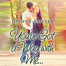 You've Got a Way With Me: A Christian Romance Story Audiobook by Joanne Sawyer Narrated by Jonathan Smith