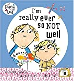 I'm Really Ever So Not Well (Charlie & Lola) (0141382503) by Lauren Child