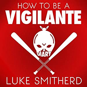 How to Be a Vigilante: A Diary Audiobook
