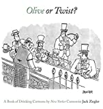 Olive or Twist?: A Book of Drinking Cartoons