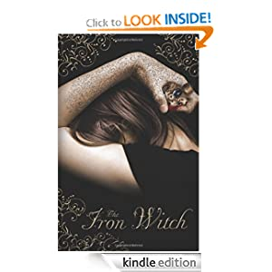 The Iron Witch (The Iron Witch Series)