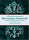 Otto Hoever Pictorial Encyclopedia of Decorative Ironwork (Dover Pictorial Archives)