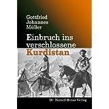 """Einbruch ins verschlossene Kurdistanvon """"Gottfried Johannes M�ller"""""""